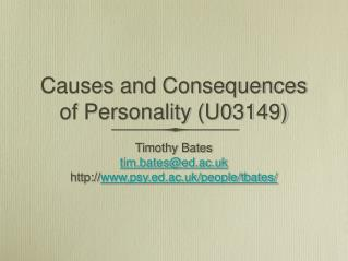 Causes and Consequences of Personality (U03149)