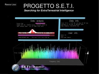 PROGETTO S.E.T.I. Searching for ExtraTerrestrial Intelligence