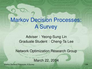 Markov Decision Processes:  A Survey
