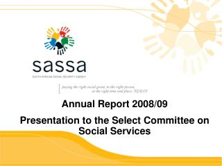 Annual Report  2008/09 Presentation to the Select Committee on Social Services