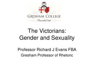 The Victorians: Gender and Sexuality