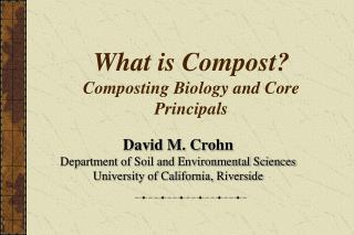 What is Compost? Composting Biology and Core Principals