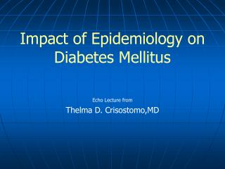 Impact of Epidemiology on Diabetes Mellitus