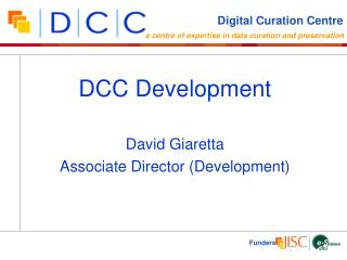 David Giaretta Associate Director (Development)