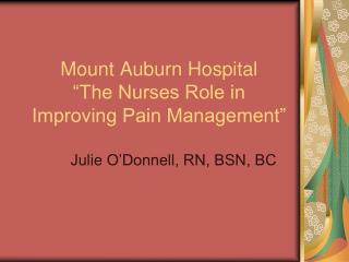"Mount Auburn Hospital ""The Nurses Role in Improving Pain Management"""