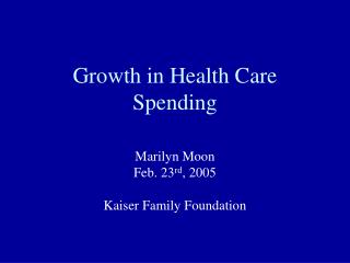 Growth in Health Care Spending
