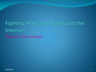 Fighting Hate and Bigotry on the Internet