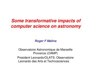 Some transformative impacts of computer science on astronomy