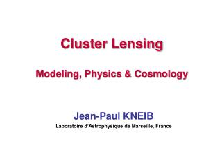 Cluster Lensing Modeling, Physics & Cosmology