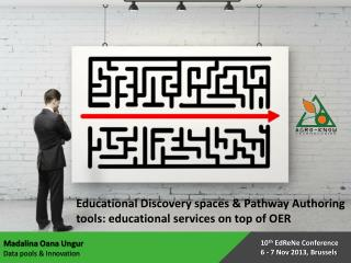 Educational Discovery spaces & Pathway Authoring tools: educational services on top of OER