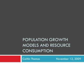 Population Growth Models and Resource consumption