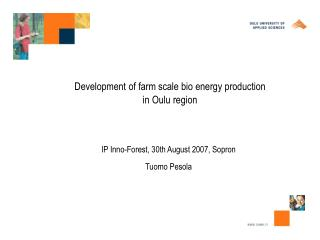Development of farm scale bio energy production in Oulu region