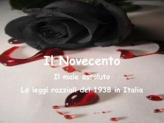 Il Novecento Il male assoluto Le leggi razziali del 1938 in Italia
