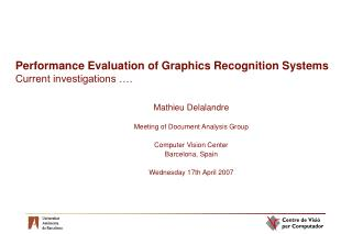 Performance Evaluation of Graphics Recognition Systems Current investigations ….