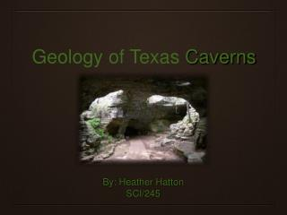 Geology of Texas  Caverns