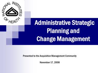 Administrative Strategic      Planning and  Change Management