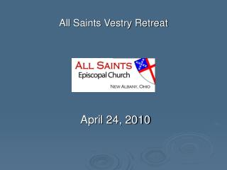 All Saints Vestry Retreat