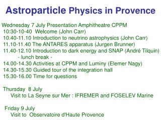 Astroparticle  Physics in Provence
