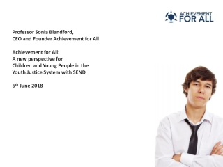 Professor Sonia Blandford, CEO and Founder A chievement for All Achievement for All: