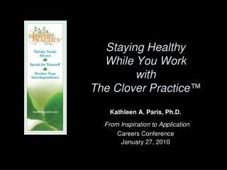 Staying Healthy  While You Work  with The Clover Practice ™