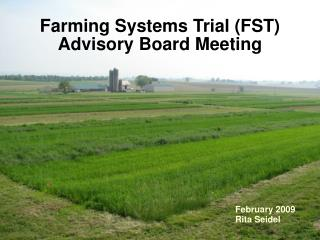 Farming Systems Trial (FST) Advisory Board Meeting