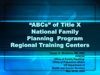 """ABCs"" of Title X 	National Family 	Planning 	Program Regional Training Centers"