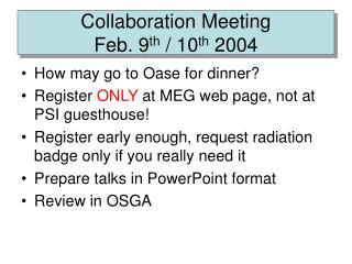 Collaboration Meeting  Feb. 9 th  / 10 th  2004