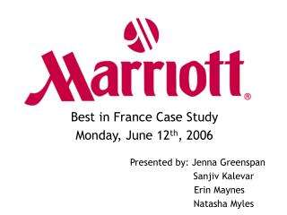 Best in France Case Study Monday, June 12 th , 2006