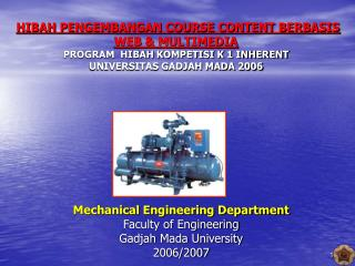 Mechanical Engineering Department Faculty of Engineering Gadjah Mada University 2006/2007