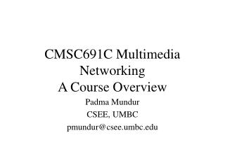 CMSC691C Multimedia Networking A Course Overview