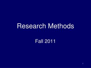 Research Methods Fall 2011