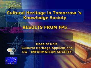 Cultural Heritage in Tomorrow 's  Knowledge Society RESULTS FROM FP5
