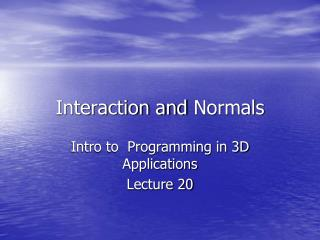 Interaction and  Normals