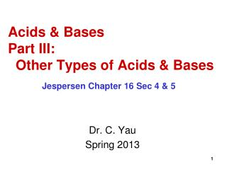 Acids & Bases Part III:   Other Types of Acids & Bases