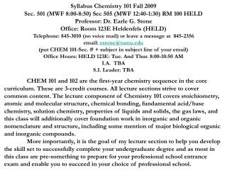 Syllabus Chemistry 101 Fall 2009 Sec. 501 (MWF 8:00-8:50) Sec 505 (MWF 12:40-1:30) RM 100 HELD