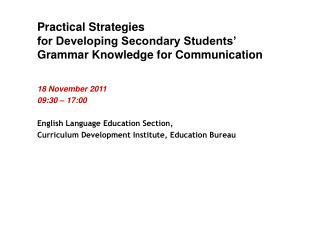 Practical Strategies  for Developing Secondary Students'  Grammar Knowledge for Communication