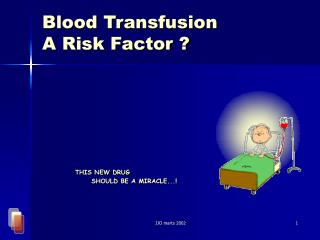 Blood Transfusion A Risk Factor ?