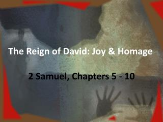The Reign of David: Joy & Homage