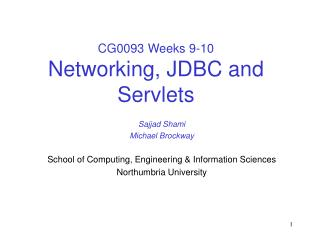 CG0093 Weeks 9-10 Networking, JDBC and Servlets