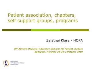 Patient association, chapters, self support groups ,  programs