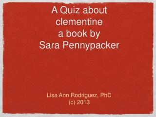 A Quiz about  clementine a book by  Sara Pennypacker
