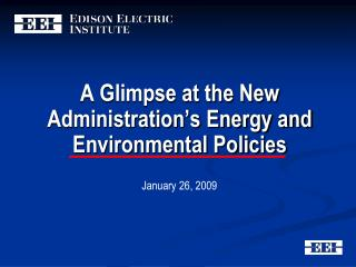 A Glimpse at the New Administration's Energy and Environmental Policies