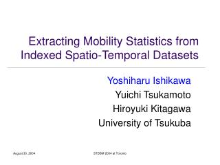 Extracting Mobility Statistics from  Indexed Spatio-Temporal Datasets