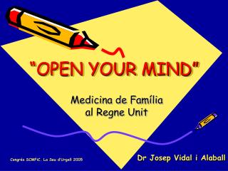 """""""OPEN YOUR MIND"""""""
