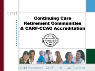 Continuing Care  Retirement Communities  & CARF-CCAC Accreditation