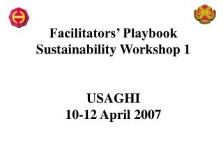 Facilitators' Playbook Sustainability Workshop 1 USAGHI 10-12 April 2007