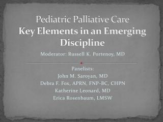 Pediatric Palliative Care  Key Elements in an Emerging Discipline