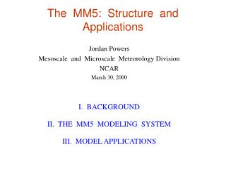 The  MM5:  Structure  and  Applications