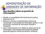 ADMINSTRA  O DE UNIDADES DE INFORMA  O