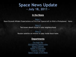 Space News Update - July 18, 2011 -